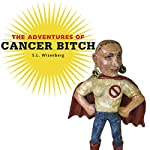 The Adventures of Cancer Bitch | S. L. Wisenberg