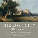 img - for The Lost City: Old Aberdeen book / textbook / text book