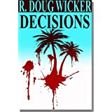 Decisions ~ R. Doug Wicker