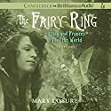 The Fairy Ring: Or Elsie and Frances Fool the World Audiobook by Mary Losure Narrated by Nicola Barber
