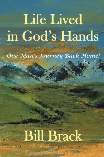 Life Lived In God'S Hands: One Man'S Journey Back Home!