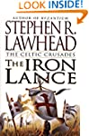 The Iron Lance (Celtic Crusades, Book 1)