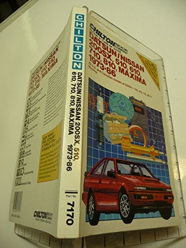 chiltons-repair-and-tune-up-guide-datsun-nissan-200sx-510-610-710-810-maxima-1973-86-and-canadian-mo