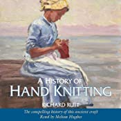 A History of Hand Knitting | [Richard Rutt]