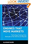 Engines That Move Markets: Technology...