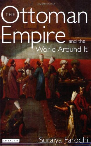 The Ottoman Empire and the World Around It (Library of...