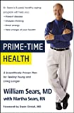 Prime-Time Health: A Scientifically Proven Plan for Feeling Young and Living Longer (0316035394) by Sears, William