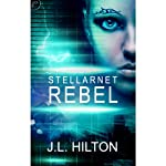 Stellarnet Rebel (       UNABRIDGED) by J.L. Hilton Narrated by Gayle Hendrix
