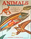 img - for Animals On The Inside: A Book Of Discovery & Learning by Andres Llamas Ruiz (1995-12-31) book / textbook / text book