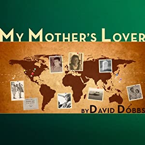 My Mother's Lover | [David Dobbs]