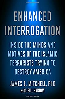 Book Cover: Enhanced Interrogation: Inside the Minds and Motives of the Islamic Terrorists Trying To Destroy America
