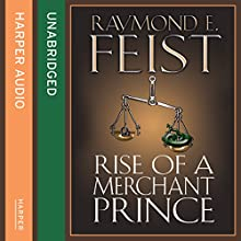 Rise of a Merchant Prince (       UNABRIDGED) by Raymond E. Feist Narrated by Peter Joyce