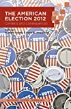 img - for The American Election 2012: Contexts and Consequences (Elections, Voting, Technology) book / textbook / text book