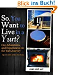 So, You Want to Live in a Yurt? (Engl...