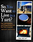 So, You Want to Live in a Yurt?