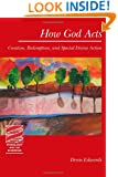 How God Acts: Creation, Redemption, and Special Divine Action (Theology and the Sciences)