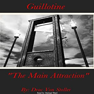 Guillotine | [Drac Von Stoller]