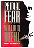 Primal Fear (067940211X) by William Diehl