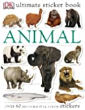 Ultimate Sticker Book: Animals (Ultimate Sticker Books)