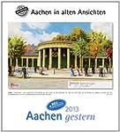 Aachen gestern 2013: Aachen in alten...