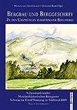 Bergbau und Berggeschrey: Zu den Ursprüngen europäischer Bergwerke. 8. Internationaler Montanhistorischer Kongress Schwaz in Tirol/Sterzing in Südtirol 2009. Tagungsband
