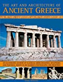 img - for The Art & Architecture of Ancient Greece: An illustrated account of classical Greek buildings, sculptures and paintings, shown in 200 glorious photographs and drawings book / textbook / text book