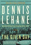 9780062190949: The Given Day: A Novel
