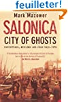 Salonica, City of Ghosts: Christians,...