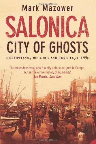 Salonica. City Of Ghosts: Christians, Muslims and Jews