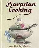 Bavarian Cooking: Old Bavaria, Franconia and Swabia