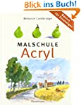 Malschule Acryl: Basics f�r Einsteiger