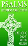 CATHOLIC PSALMS: DOUAY RHEIMS VERSION, Verse It:All Edition