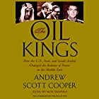 The Oil Kings: How the U.S., Iran, and Saudi Arabia Changed the Balance of Power in the Middle East Hörbuch von Andrew Scott Cooper Gesprochen von: Rob Shapiro