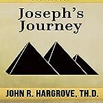 Joseph's Journey: A Study of Joseph | John R. Hargrove, ThD