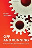 Off and Running: The Prospects and Pitfalls of Government Transitions in Canada (Institute of Public Administration of Canada Series in Public Management and Governance) by David Zussman (2013-12-13)