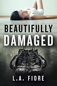 Beautifully Damaged by L.A. Fiore ebook deal