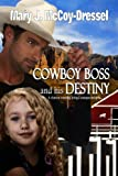 img - for Cowboy Boss and his Destiny (Double Dutch Ranch Series: Love at First Sight) (Contemporary Romance) book / textbook / text book