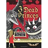 3 Dead Princes: An Anarchist Fairy Taleby Danbert Nobacon