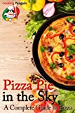 img - for Pizza Pie in the Sky: A Complete Guide to Pizza book / textbook / text book