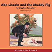 Abe Lincoln and the Muddy Pig | [Stephen Krensky]