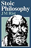 img - for By J. M. Rist Stoic Philosophy (New Ed) [Paperback] book / textbook / text book