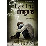 Chasing Dragons: a novel ~ Thea Atkinson