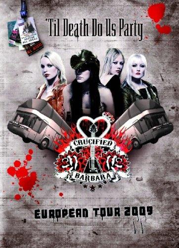 CRUCIFIED BARBARA - 'Til Death Do Us Party' European Tour 2009 DVD [Edizione: Regno Unito]