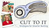 img - for Cut to It: Strategies for Smarter Quilting book / textbook / text book