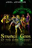 img - for Strange Gods of the Dire Planet book / textbook / text book