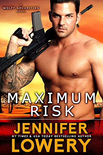 Jennifer Lowery - Maximum Risk (Wolff Securities Book 1)