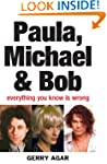 Paula, Michael and Bob: Everything Yo...