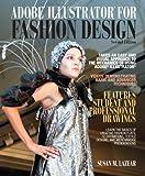 Adobe Illustrator for Fashion Design (2nd Edition) (Fashion Series)