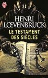 echange, troc Henri Loevenbruck - Le Testament des siècles