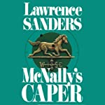 McNally's Caper: Archy McNally, Book 4 (       UNABRIDGED) by Lawrence Sanders Narrated by Victor Bevine